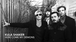 Here Come My Demons - Kula Shaker