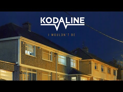 Kodaline - I Wouldn't Be (Official Audio)
