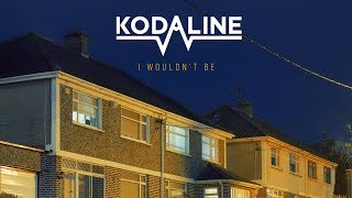 Kodaline I Wouldn 39 t Be Official Audio