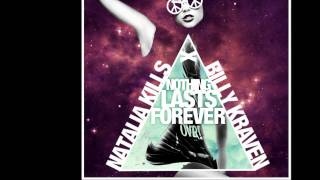 Nothing Last Forever- By Natalia Kills Ft. Billy Kraven