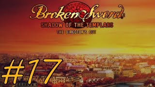 Broken Sword: Shadow of the Templars – Director's Cut Walkthrough part 17