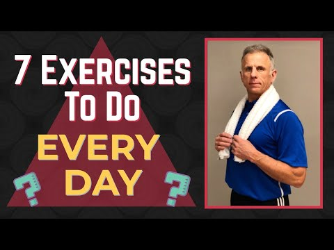 7 Exercises You Should Do Absolutely Everyday! (Updated)