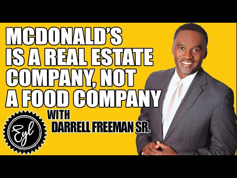 MCDONALD'S IS A REAL ESTATE COMPANY, NOT A FOOD COMPANY
