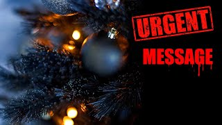 "Urgent Message for the ""Holiday"" Season"