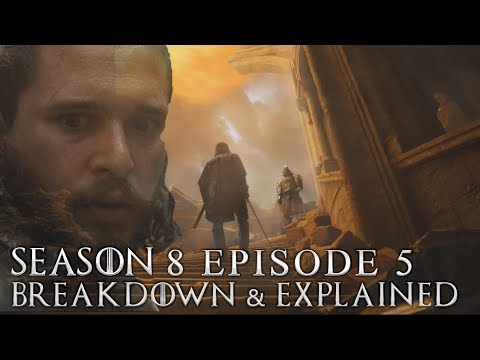 Game of Thrones Season 8 Episode 5 Breakdown and Explained