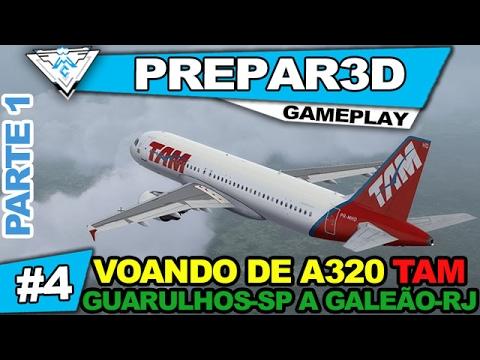 PREPAR3D COOP #4 - VOANDO DE A320 TAM DE GUARULHOS-SP PARA GALEÃO-RJ PT.1 / Gameplay 1080p PT-BR