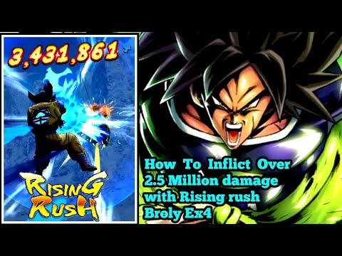 How To Inflict Over 2.5 Million damage with Rising Rush Broly Ex4 | Db Legends