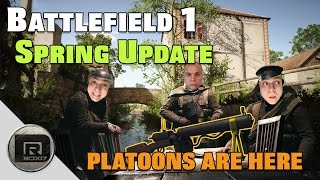 battlefield 1 spring update    platoons plus a cheeky 103 kills bf1