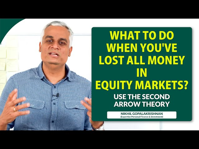 What to do when You've Lost All Money in Equity Markets?