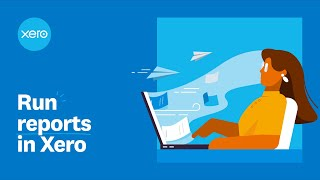Run reports in Xero | Xero Firsts