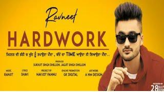 Hard-work   Ravneet  (Full Video) New Punjabi Song 2018