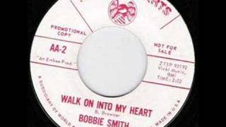 Bobbie Smith - Walk On Into My Heart
