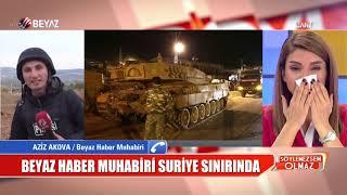 Beyaz Haber muhabiri Suriye sınırından bildirdi