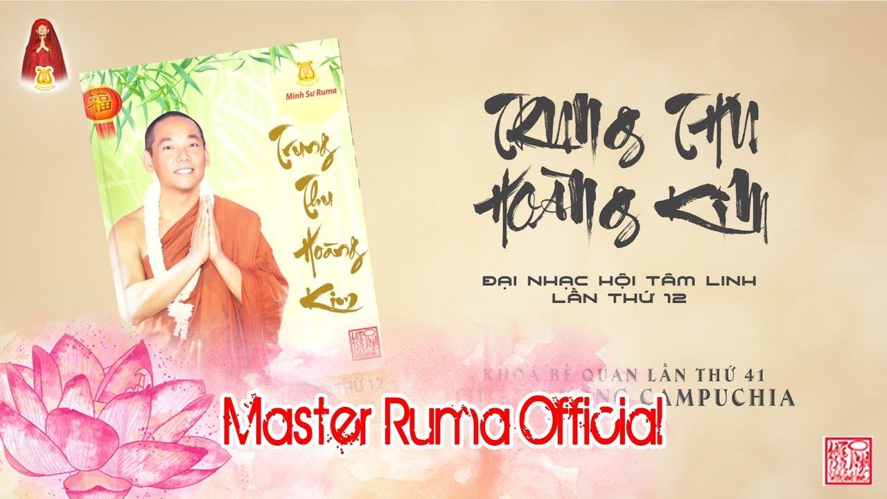 [Master Ruma Official] Đại Nhạc Hội Tâm Linh Lần Thứ 12   TRUNG THU HOÀNG KIM