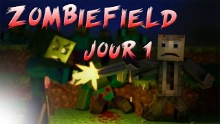 [Un film dans Minecraft] - Zombiefield [Jour 1]