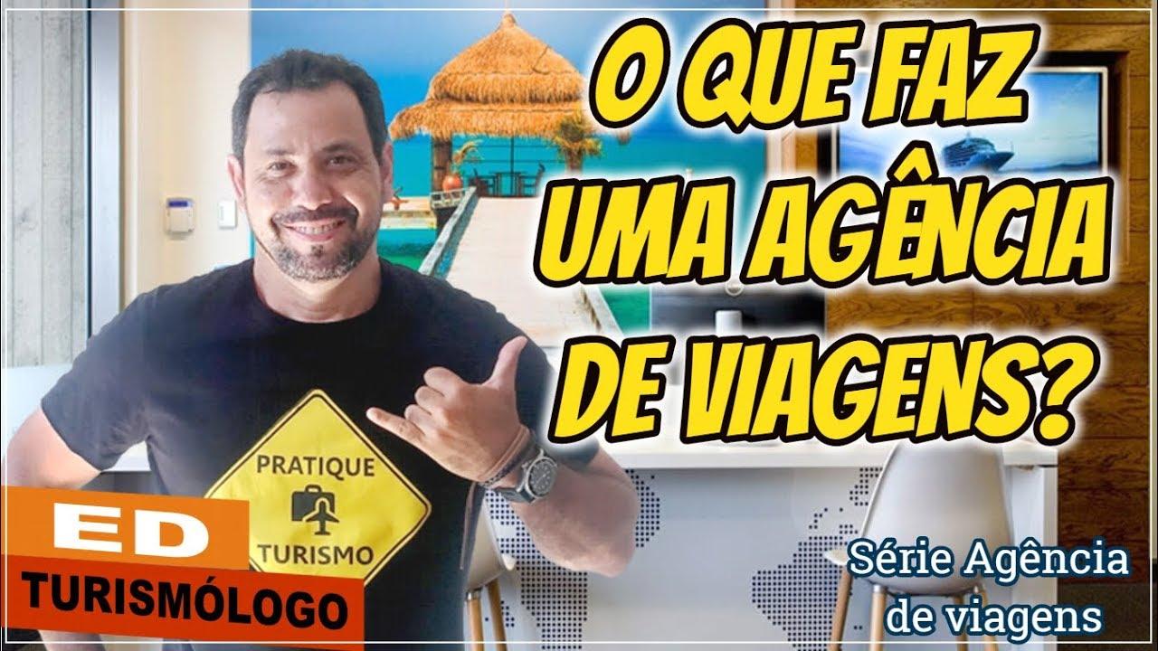 O QUE FAZ UMA AGÊNCIA DE VIAGENS   Ed Turismólogo