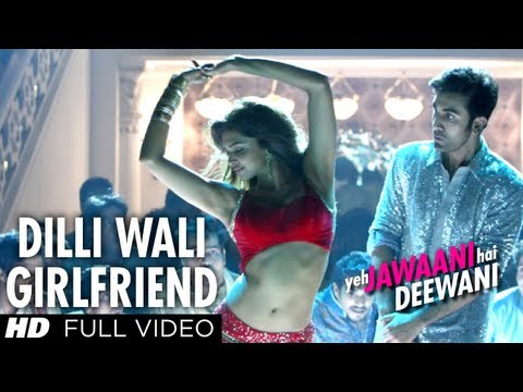 Dilliwaali Girlfriend Lyrics from Bollywood movie Yeh Jawani Hai Deewani