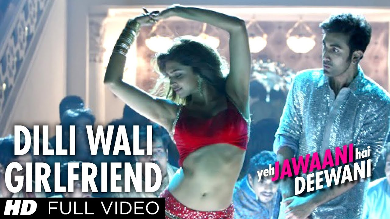 Dilli Wali Girlfriend Full HD Video Song Yeh Jawaani Hai Deewani | Ranbir Kapoor, Deepika Padukone