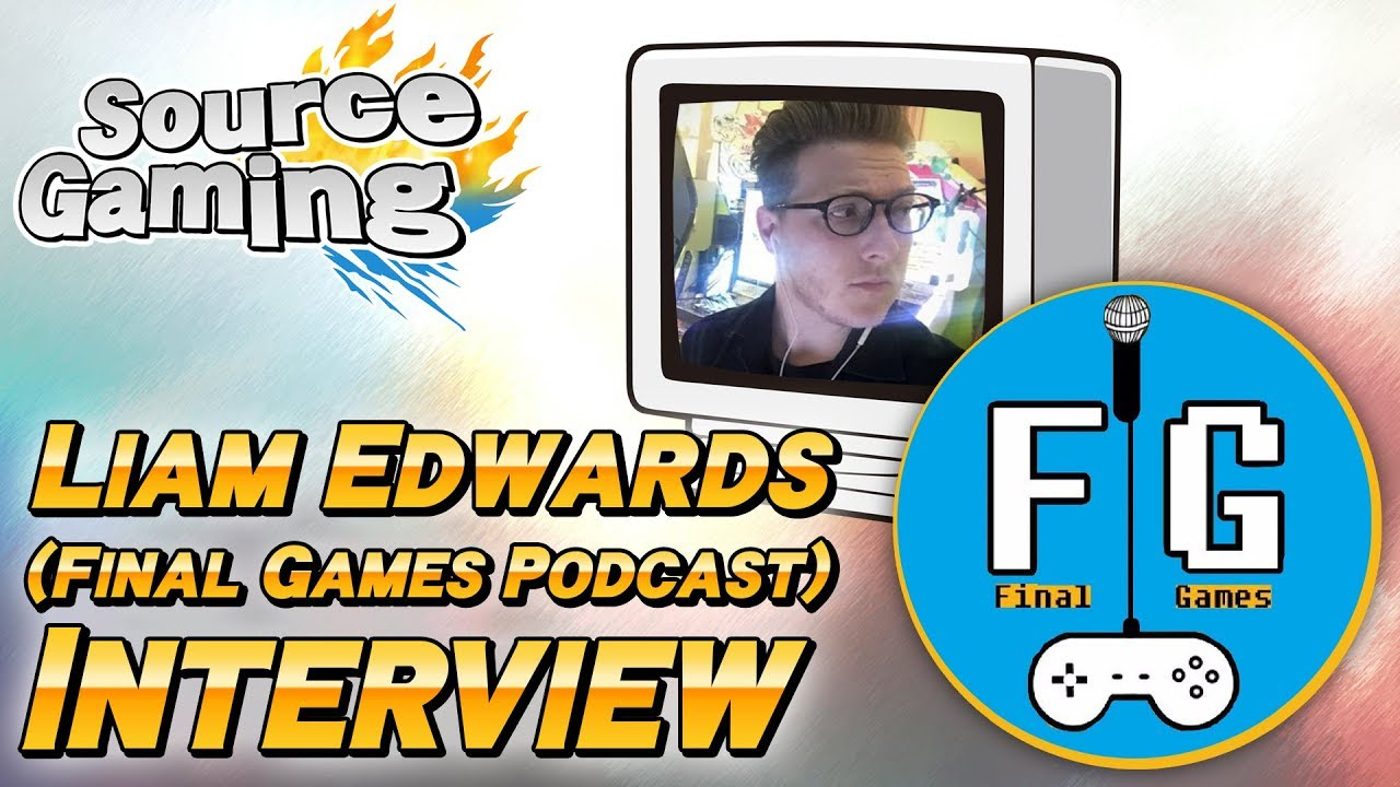 Straight from the Source: Liam Edwards (Final Games Podcast)