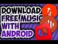 Best Android Apps For Downloading Free Music