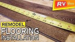 RV REMODEL - Flooring Installation Start to Finish