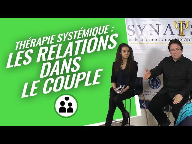 Formation Therapies Systemiques : Les Problèmes de Couples par Psynapse.