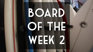 Board of the Week 2