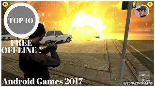 Top 10 Android Games 2017 FREE OFFLINE (no wifi/internet) [Zonazov Gaming]