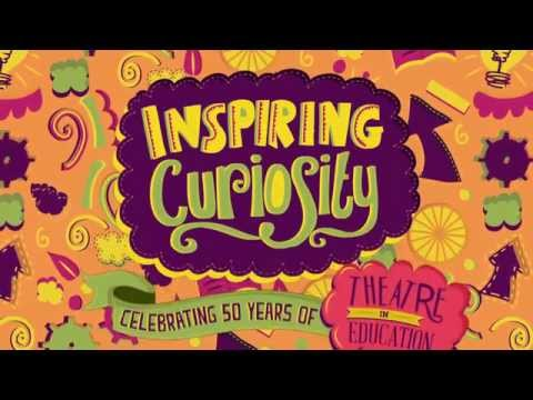 Inspiring Curiosity - Celebrating 50 years of Theatre in Education