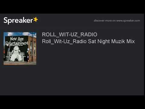 Roll_Wit-Uz_Radio Sat Night Muzik Mix (part 13 of 13)