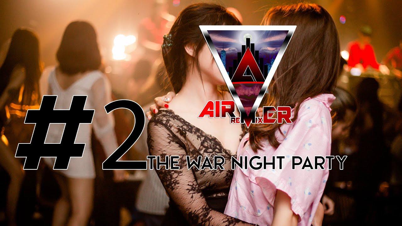คืนนี้ขอให้สนุก THE WAR NIGHT PARTY #2   Air Remixer