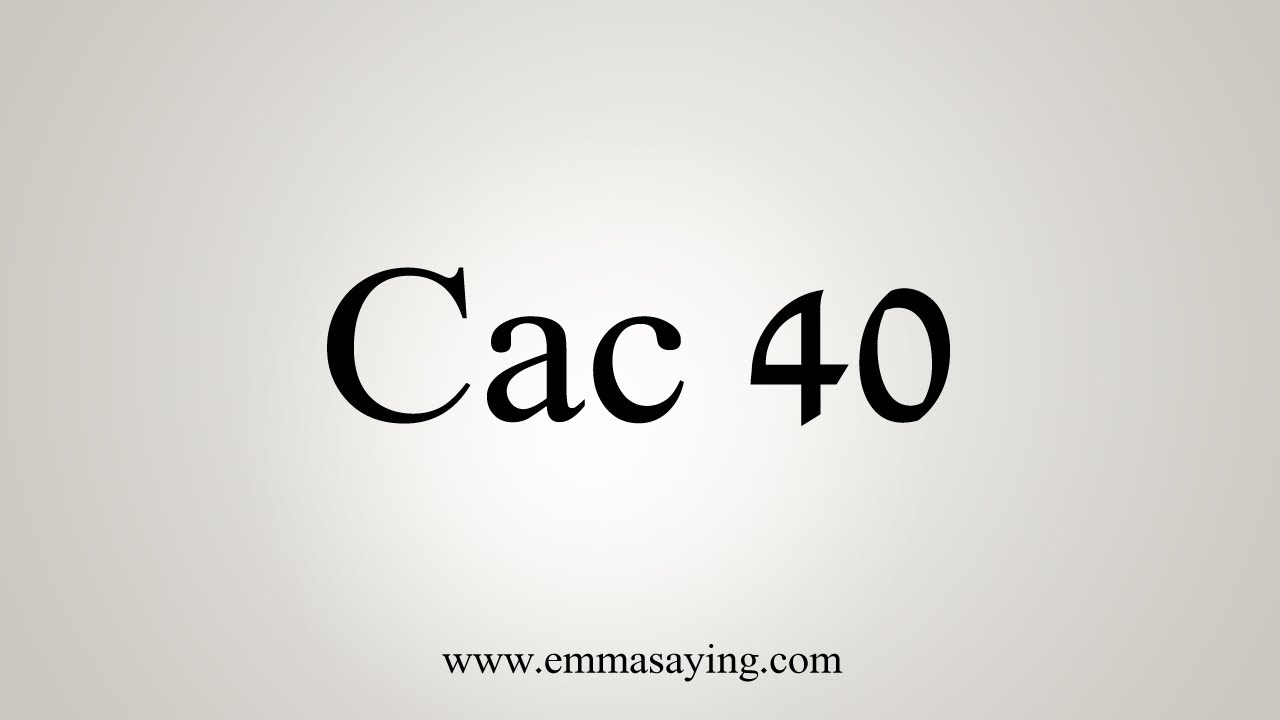 How To Pronounce Cac 40