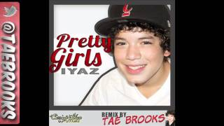 IYAZ - Pretty Girls (Audio) - Remix by Tae Brooks - FREE DOWNLOAD