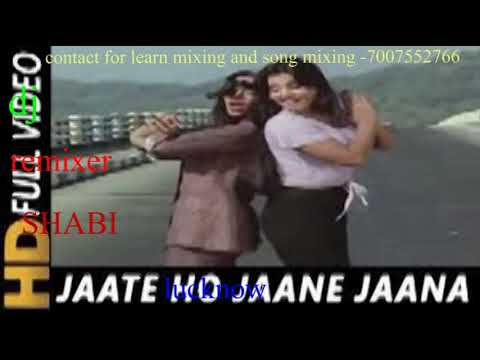 jate ho jane [dj remix song] [parvarish]