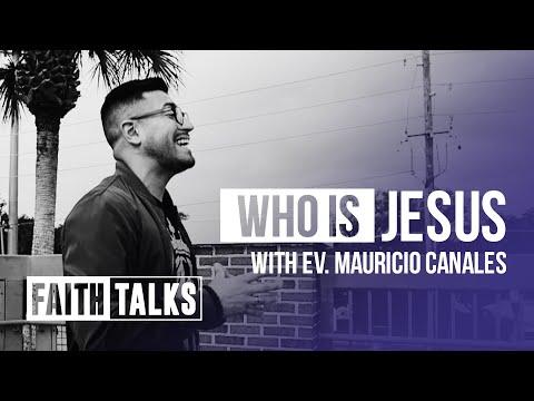 Who Is Jesus? - Faith Talks - Mauricio Canales