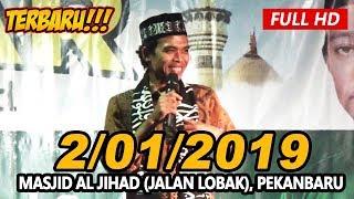Ceramah Terbaru Ustadz Abdul Somad Lc, MA - Masjid Al-Jihad , Jalan Lobak