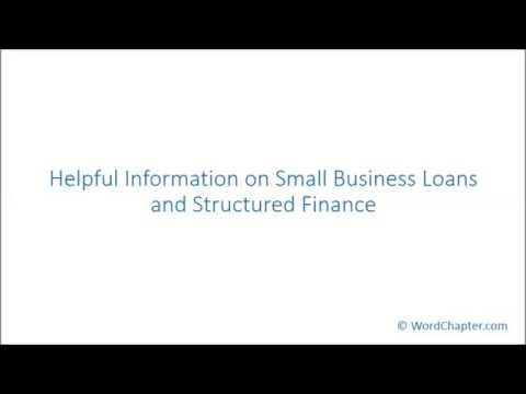 Helpful Information on Small Business Loans and Structured Finance