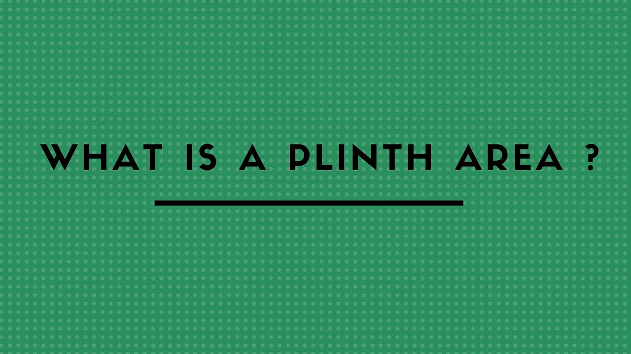 WHAT IS A PLINTH AREA   YouTube