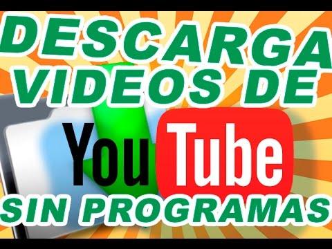 DESCARGAR MUSICA Y VIDEOS DE YOUTUBE SIN PROGRAMAS