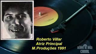 Baixar Roberto Villar – Atriz Principal【LP 1991】