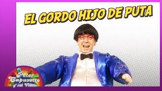 El gordo hijo de puta - Peter Capusotto y sus videos - Temporada 11