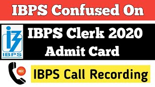 About 👉 IBPS Clerk Admit Card 2020 / IBPS Call Recording 🤔 / IBPS Clerk Pre Admit Card 2020