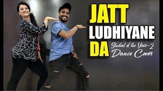 Jatt Ludhiyane Da Dance Cover Student Of The Year 2 | Lalit Dance Group Choreography