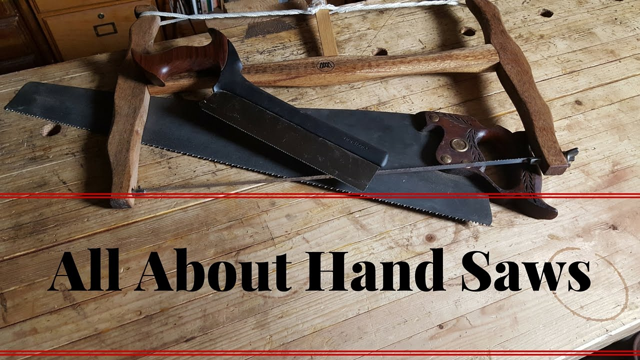 Different Types Of Hand Saws And Their Uses Youtube
