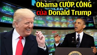 TIN HOA KỲ: Thế Giới cười TÉ NGỬA Obama bất ngờ xuất hiện CHÔM THÀNH QUẢ KINH TẾ MỸ CỦA TRUMP!