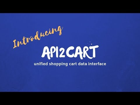 What is API2Cart and How It Makes Shopping Cart Integrations Easier