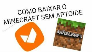 COMO BAIXAR O MINECRAFT SEM APTOIDE!