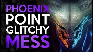 Phoenix Point - Horribly Unpolished and Unbalanced