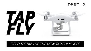 DJI Phantom 4 Professional Tap Fly Guide - Airspace Field Tests Tap-Fly Intelligent Flight Mode
