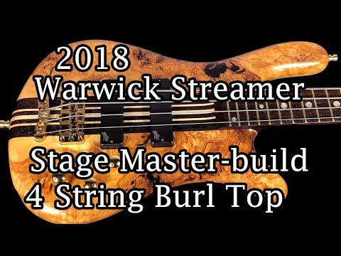 Warwick Streamer Stage Master-built 4 String Burl Top 2018